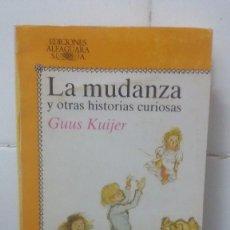 Libros de segunda mano: LA MUDANZA Y OTRAS HISTORIAS CURIOSAS - GUUS KUIJER - JUVENIL ALFAGUARA Nº 178. Lote 104099883