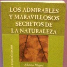 Libros de segunda mano: LOS ADMIRABLES Y MARAVILLOSOS SECRETOS DE LA NATURALEZA - ALBERTO MAGNO / CLÁSICOS ESOTÉRICOS. Lote 104136819