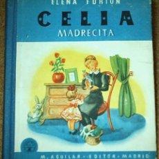 Libros de segunda mano: CELIA MADRECITA-AGUILAR AÑOS 60-TAPA DURA- LECTURAS JUVENILES Nº 12-. Lote 104167603
