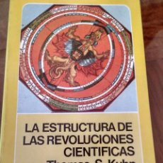 Libros de segunda mano: LA ESTRUCTURA DE LAS REVOLUCIONES CIENTIFICAS.-THOMAS S. KUHN.-FONDO DE CULTURA ECONOMICA. Lote 104175795