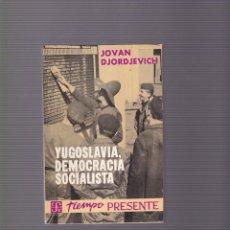 Libros de segunda mano: YUGOSLAVIA, DEMOCRACIA SOCIALISTA - JOVAN DJORDJEVICH - FONDO CULTURA ECONOMICA 1966 / MEXICO. Lote 104192063