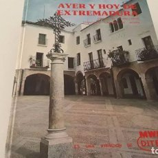 Libros de segunda mano: AYER Y HOY DE EXTREMADURA. CONDE DE CANILEJOS. CROCHE DE ACUÑA, F. ED. EVEREST CACERES BADAJOZ. Lote 104192175