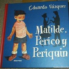 Libros de segunda mano: MATILDE, PERICO Y PERIQUIN - EDAF EDICIÓN TAPA DURA- SIN USO IMPECABLE- LEER TODO. Lote 104254351