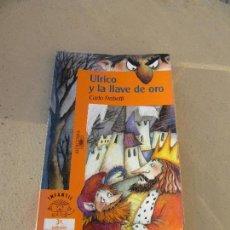 Libros de segunda mano: LIBRO ULRICO Y LA LLAVE DE ORO CARLO FRABETTI 1999 ALFAGUARA L-16590. Lote 104269635
