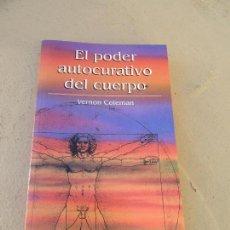 Libros de segunda mano: LIBRO EL PODER AUTOCURATIVO DEL CUERPO VERNON COLEMAN 2002 RBA L-16594. Lote 104270411