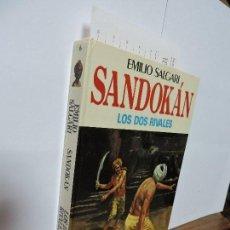 Libros de segunda mano: SANDOKÁN. LOS DOS RIVALES. SALGARI, EMILIO. ED. MOLINO. BARCELONA 1976. Lote 104280763