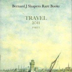 Libros de segunda mano: LOTE DE TRES CATÁLOGOS DE LIBROS DE VIAJES DE BERNARD J SHAPERO RARE BOOKS. Lote 104282619