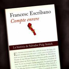 Libros de segunda mano: COMPTE ENRERE: LA HISTÒRIA DE SALVADOR PUIG ANTICH - FRANCESC ESCRIBANO – EDICIONS 62, 2001. Lote 104296875