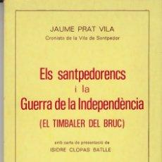 Libros de segunda mano: ELS SANTPEDORENCS I LA GUERRA DE LA INDEPENDÈNCIA EL TIMBALER DEL BRUC J.PRAT 1976. Lote 104298503
