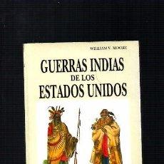 Libros de segunda mano: GUERRAS INDIAS DE LOS ESTADOS UNIDOS - WILLIAM V. MOORE - ALDEBARAN ED. 1993 / ILUSTRADO. Lote 104299043