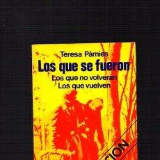 Libros de segunda mano: LOS QUE SE FUERON - TERESA PÁMIES - MARTÍNEZ ROCA ED. 1976. Lote 104299499