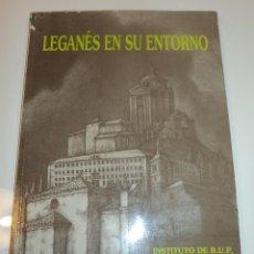 Libros de segunda mano: LEGANÉS EN SU ENTORNO EDIT. INST. SALVADOR DALÍ DE LEGANÉS. 1991. TAPA BLANDA.. Lote 104306731
