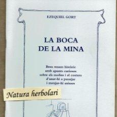 Libros de segunda mano: LA BOCA DE LA MINA - EZEQUIEL GORT - AIGÜES DE REUS - 2009. Lote 104307771