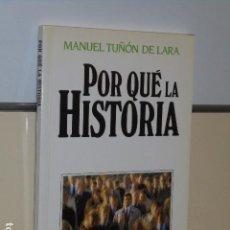 Libros de segunda mano: POR QUE LA HISTORIA MANUEL TUÑON DE LARA TEMAS CLAVE - SALVAT -. Lote 104311499