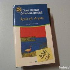 Libros de segunda mano: AGATA OJO DE GATOJOSE MANUEL CABALLERO BONALDTAPA DURA CON SOBRECUBIERTA2,00. Lote 104322179