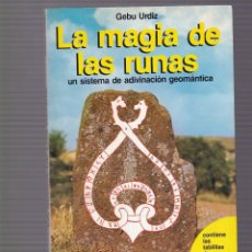 Libros de segunda mano: LA MAGIA DE LAS RUNAS - GEBU URDIZ - MARTINEZ ROCA ED. 1982. Lote 104325975
