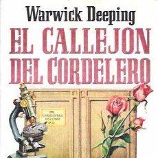 Libros de segunda mano: EL CALLEJÓN DEL CORDELERO. WARWICK DEEPING. EDICIONES G.P. 1956.. Lote 104344515