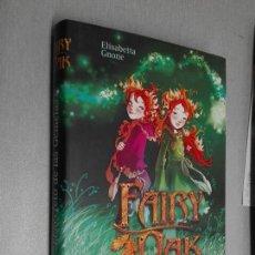 Libros de segunda mano: FAIRY OAK, EL SECRETO DE LAS GEMELAS / ELISABETTA GNONE / MARE NOSTRUM 2010. Lote 104351435