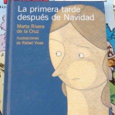 Libros de segunda mano: LA PRIMERA TARDE DESPUÉS DE NAVIDAD - MARTA RIVERA DE LA CRUZ. ILUSTRADO POR RAFAEL VIVAS. Lote 104353299