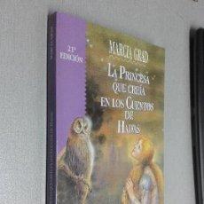 Libros de segunda mano: LA PRINCESA QUE CREÍA EN LOS CUENTOS DE HADAS / MARCIA GRAD / ED. OBELISCO 2000. Lote 104353519