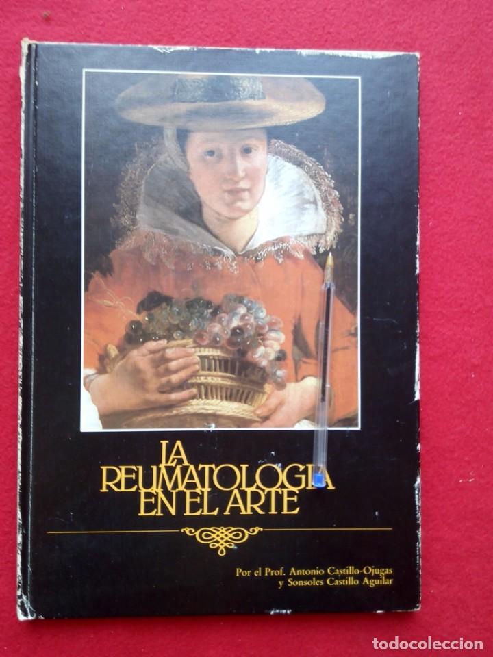 LA REUMATOLOGIA EN EL ARTE 35 CMS 1100 GRS 106 PGS MUY ILUSTRADO (Libros de Segunda Mano - Bellas artes, ocio y coleccionismo - Otros)
