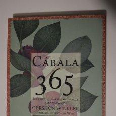 Libros de segunda mano: LIBRO CÁBALA 365 UN FRUTO DEL ÁRBOL DE LA VIDA PARA CADA DÍA GERSHON WINKLER 2006 EDITORIAL NORMA. Lote 159979376