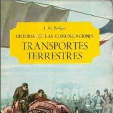 Libros de segunda mano: TRANSPORTES TERRESTRES - HISTORIA DE LAS COMUNICACIONES - J. K. BRIDGES - EDICIONES SALVAT - 1966 C. Lote 104399023