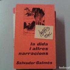 Libros de segunda mano: LA DIDA I ALTRES NARRACIONSSALVADOR GALMES1976CATALAN2,00. Lote 104405987