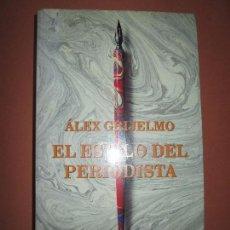 Libros de segunda mano: LIBRO-EL ESTILO DEL PERIODISTA-ALEX GRIJELMO-TAURUS-4ªEDICIÓN-1998-BUEN ESTADO-VER FOTOS. Lote 104406987