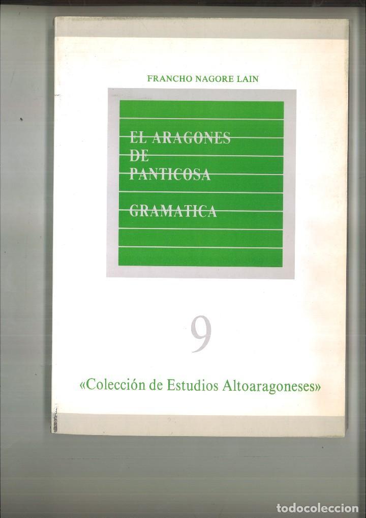 EL ARAGONÉS DE PANTICOSA. GRAMÁTICA. FRANCHO NAGORE LAIN (Libros de Segunda Mano - Ciencias, Manuales y Oficios - Otros)