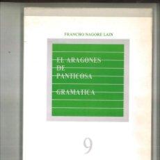 Libros de segunda mano: EL ARAGONÉS DE PANTICOSA. GRAMÁTICA. FRANCHO NAGORE LAIN. Lote 104424167