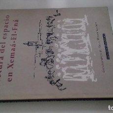 Libros de segunda mano: JUAN GOYTISOLO: LECTURA DEL ESPACIO EN XEMAÁ-EL-FNÁ. ILUSTRADO HANS WERNER GEERDTS-BIBLIOFILIA. Lote 104497179