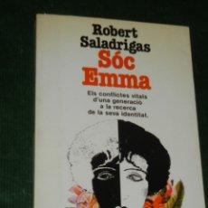 Libros de segunda mano: SÓC EMMA DE ROBERT SALADRIGAS 1A.EDICIÓN CATALANA. Lote 2974660