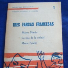 Libros de segunda mano: TRES FARSAS FRANCESAS MAESE MIMÍN TEATRO INFANTIL JUVENIL 1971, ANONIMOS FRANCESES. Lote 104531491