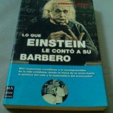 Libros de segunda mano - LO QUE EINSTEIN LE CONTO A SU BARBERO.- ROBERT L. WOLKE - 104551847