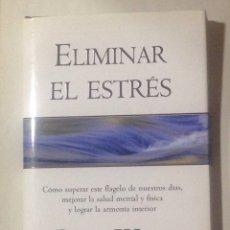 Libros de segunda mano: ELIMINAR EL ESTRÉS. BRIAN WEISS.. Lote 104563498