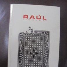Libros de segunda mano: RAUL. CUADERNO PERPLEJO. PROLOGO DE EDUARDO HARO TECGLEN. EDICIONES CASSET. 1992. Lote 104684207