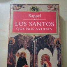 Libros de segunda mano: LIBRO «LOS SANTOS QUE NOS AYUDAN» DE RAPPEL. Lote 104729290