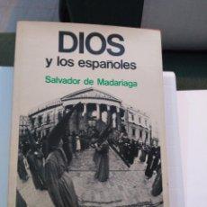Libros de segunda mano: SALVADOR DE MADARIAGA - DIOS Y LOS ESPAÑOLES - BARCELONA, PLANETA. Lote 104738523