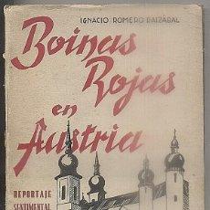 Libros de segunda mano: BOINAS ROJAS EN AUSTRIA, REPORTAJE SENTIMENTAL. ROMERO RAIZÁBAL, IGNACIO. A-CAR-129. Lote 104859111