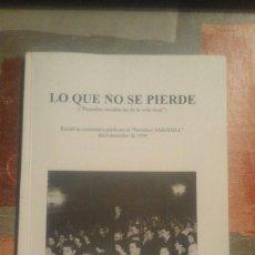Libros de segunda mano: LO QUE NO SE PIERDE - SALVADOR FITÉ BORGUÑÓ - DEDICADO Y AUTOGRAFIADO POR EL AUTOR.. Lote 104881487