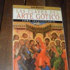 Libros de segunda mano: LAS CLAVES DEL ARTE GOTICO- COMO IDENTIFICARLO- JOSE BRACONS. Lote 104897755