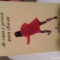 Libros de segunda mano: MANUAL DE CAZA Y PESCA PARA CHICAS.MELISSA BANK (ANAGRAMA). Lote 104913927