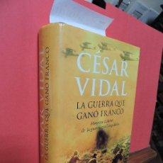 Libros de segunda mano: LA GUERRA QUE GANÓ FRANCO. VIDAL, CÉSAR. ED. PLANETA. BARCELONA 2006. Lote 156452374