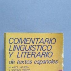 Libros de segunda mano: COMENTARIO LINGÜISTICO Y LITERARIO DE TEXTOS ESPAÑOLES. VV.AA. Lote 104953355