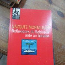 Libros de segunda mano - Libro reflexiones de Robinsón ante un bacalao Vázquez Montalbán 1998 Edera L-16752 - 105018475