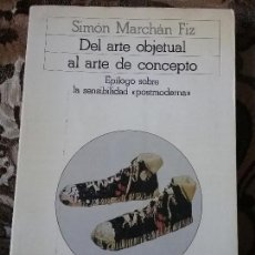 Libros de segunda mano: DEL ARTE OBJETUAL AL ARTE DE CONCEPTO, DE SIMON MARCHAN FIZ. AKAL, 1988.. Lote 105097687