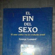 Libros de segunda mano: EL FIN DEL SEXO -EL AMOR EROTICO TRAS LA REVOLUCION SEXUAL. Lote 105129807