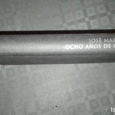 Libros de segunda mano: JOSE MARIA AZNAR-OCHO AÑOS DE GOBIERNO. Lote 105130227