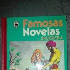 Libros de segunda mano: FAMOSAS NOVELAS BRUGUERA. Lote 105130531